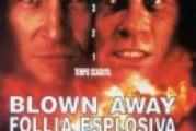 Blown Away – Follia esplosiva