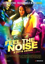 Feel The Noise – A tutto volume