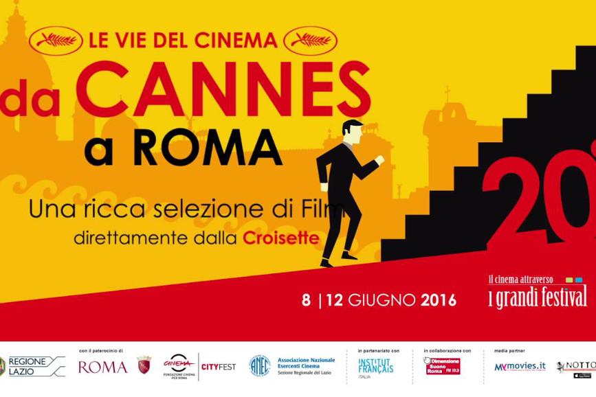 Le vie del Cinema da Cannes a Roma: dall'8 al 12 Giugno nella Capitale