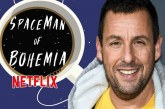"Adam Sandler nel ruolo di protagonista in ""The Spaceman of Bohemia"" per Netflix"