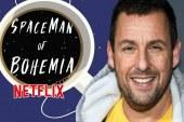 "Adam Sandler nel ruolo di protagonista in ""The Spaceman of Bohemia"" per Netflix"