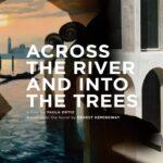 """""""Across the River e Into the Trees"""": concluse le riprese del film diretto da Paula Ortiz"""