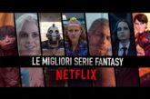 Netflix: migliori serie fantasy e sci-fi