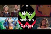 Pasqua 2021: cinque film da vedere
