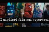 Supereroi che passione: I migliori film di sempre