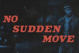 No Sudden Move: il trailer del film del regista Steven Soderbergh