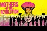 Mothers of the Revolution: il documentario sulle donne che hanno contribuito a porre fine alla guerra fredda